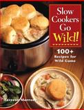Slow Cookers Go Wild!, Teresa Marrone, 1589232399