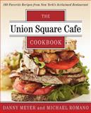 Union Square Cafe Cookbook, Danny Meyer and Michael Romano, 0062232398