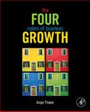 The Four Colors of Business Growth, Thakor, Anjan V., 0123852390