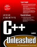 C++ Unleashed, Jesse Liberty and Vishwajit Aklecha, 0672312395