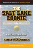 The Salt Lake Loonie, Brett Matlock and Jesse Matlock, 0889772398