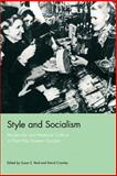 Style and Socialism : Modernity and Material Culture in Post-War Eastern Europe, , 1859732399