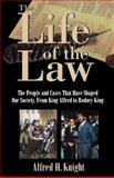 The Life of the Law, Alfred H. Knight, 0195122399