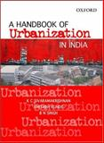 Handbook of Urbanization in India : An Analysis of Trends and Processes, Sivaramakrishnan, K. C. and Kundu, Amitabh, 0195672399