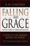 Falling into Grace, R. W. Carstens, 0595492398