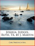 Joshua, Judges, Ruth, Tr by J Martin, Carl Friedrich Keil, 1145382398