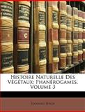 Histoire Naturelle des Végétaux, Édouard Spach, 1148802398