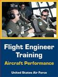 Flight Engineer Training : Aircraft Performance, United States Air Force Staff, 141022239X