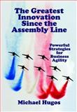 The Greatest Innovation since the Assembly Line, Michael Hugos, 0929652398