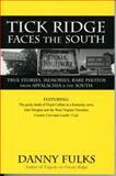 Tick Ridge Faces the South, Danny Fulks, 1931672393
