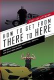 How to Get from There to Here, Jay Littmann, 193457239X