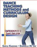Dance Teaching Methods and Curriculum Design, Gayle Kassing and Danielle M. Jay, 0736002405