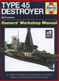 Royal Navy Type 45 Destroyer Manual - 2010 Onward, Jonathan Gates, 0857332406