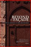 Beyond the Facade : Political Reform in the Arab World, , 0870032402