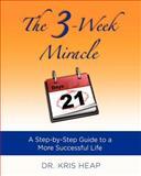 The 3-Week Miracle, Kris Heap, 0983682402