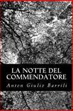 La Notte Del Commendatore, Anton Giulio Barrili, 1479362409