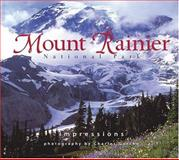 Mount Rainier National Park Impressions, photography by Charles Gurche, text by Bob McIntyre, 1560372400