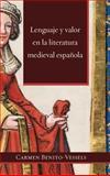 Lenguaje y Valor en la Literatura Medieval Española, Carmen Benito-Vessels, 1588712400