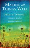 Making All Things Well, Isobel de Gruchy, 1848252404