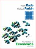 Foundations of Economics, Bade, Robin and Parkin, Michael, 0133462404