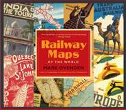 Railway Maps of the World, Mark Ovenden, 0143122401