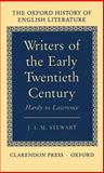 Writers of the Early Twentieth Century : Hardy to Lawrence, Stewart, J. I. M., 0198122403