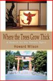 Where the Trees Grow Thick, Howard Wilson, 0595282407