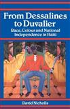 From Dessalines to Duvalier : Race, Colour and National Independence in Haiti, Nicholls, David, 0813522404