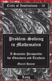 Problem-Solving in Mathematics : A Semiotic Perspective for Educators and Teachers, Danesi, Marcel, 0820452408