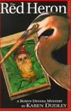 The Red Heron, Karen Dudley, 0888012403