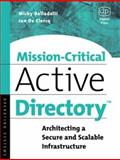 Mission-Critical Active Directory : Architecting a Secure and Scalable Infrastructure, Balladelli, Micky and De Clercq, Jan, 1555582400