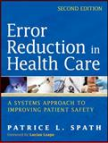 Error Reduction in Health Care : A Systems Approach to Improving Patient Safety, Spath, Patrice L., 0470502401