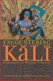 Encountering Kali - In the Margins, at the Center, in the West, , 0520232402