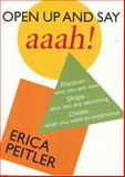 Open up and Say Aaah!, Erica Peitler, 0981512402