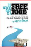 Insiders Guide to a FREE Ride, Marvis Burns, 098557240X