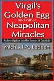 Virgil's Golden Egg and Other Neapolitan Miracles : An Investigation into the Sources of Creativity, Ledeen, Michael, 1412842409