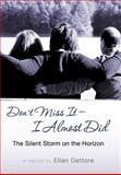 Don't Miss It-I Almost Did, Ellen Dettore, 1462722407