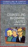 Counselling in Criminal Justice, Williams, Brian, 0335192408