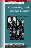 Counselling and the Life Course, Sugarman, Leonie, 0761962409