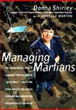 Managing Martians, Donna Shirley and Danelle Morton, 0767902408