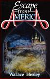 Escape from America, Wallace Henley, 0929292405