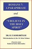 Romans 7 : A Paraphrase and I Believe in the Holy Spirit, , 0984192409