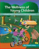 Wellness of Young Children 9781418012403