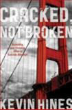 Cracked, Not Broken, Hines/Reidenberg, 1442222409