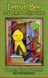 Lemon Bee and Other Peculiar Tales, Patricia Lynn Dompieri, 1478722401