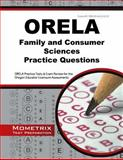 ORELA Family and Consumer Sciences Practice Questions : ORELA Practice Tests and Exam Review for the Oregon Educator Licensure Assessments, ORELA Exam Secrets Test Prep Team, 1630942405