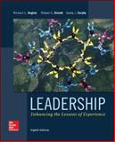 Leadership : Enhancing the Lessons of Experience, Hughes, Richard L. and Ginnett, Robert C., 0077862406