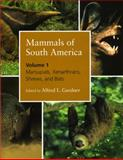 Mammals of South America, Volume 1 : Marsupials, Xenarthrans, Shrews, and Bats, , 0226282406