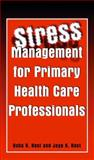 Stress Management for Primary Health Care Professionals, , 0306472406