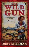 The Wild Gun, Jory Sherman, 0425272400